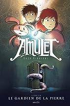 Amulet, Tome 1 : Le gardien de la pierre by…