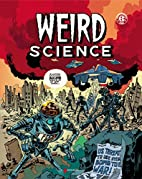 Weird Science, Tome 1 : by Bill Gaines