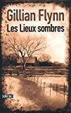 Gillian Flynn: Les lieux sombres (French Edition)