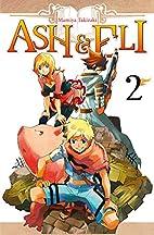 Ash & Eli, Tome 2 : by Mamiya Takizaki