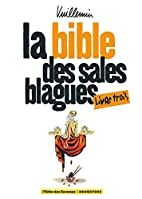 La bible des sales blagues, Tome 3 : by…