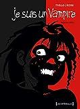 Eduardo Risso: Je suis un vampire, Tome 1 (French Edition)