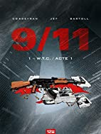 9/11, Tome 1 : W.T.C./Acte 1 by Eric…