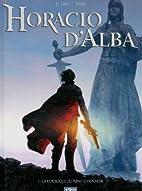 Horacio d'Alba, Tome 1 : La…
