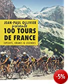 100 tours de France : Exploits, drames & l�gendes