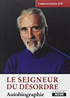LE SEIGNEUR DU DESORDRE Autobiographie by…