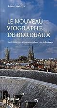 Le nouveau Viographe de Bordeaux : Guide…
