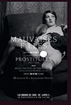 Mauvaises Filles: Portraits de Prostituees.…