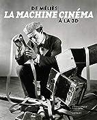 La machine cinéma : De…