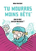 Tu Mourras Moins Bete 2 by Marion Montaigne