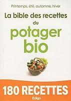 La bible des recettes du potager bio (French…