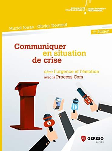 communiquer-en-situation-de-crise-gerer-lurgence-et-lemotion-avec-la-process-com