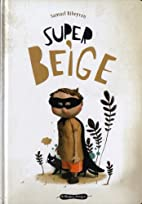Super-Beige by Samuel Ribeyron