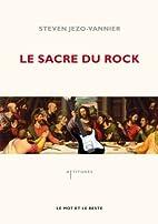 Le sacre du rock by Steven Jezo-Vannier