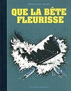 Que la bête fleurisse by Donatien Mary