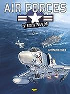 Air Forces Vietnam, tome 1 : Opération…
