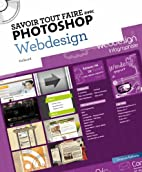 Savoir tout faire avec photoshop Webdesign…
