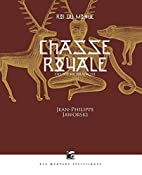 Chasse royale by Jean-Philippe Jaworski