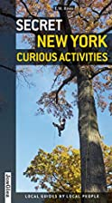 Secret New York - Curious Activities by T.…