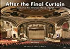 After the Final Curtain: The Fall of the…