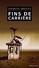 Fins de carrière by Jacques Abeille