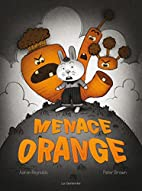 Menace orange by Aaron Reynolds