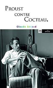 Proust contre Cocteau – tekijä: Claude…