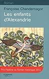 Chandernagor, Françoise: les enfants d'alexandrie