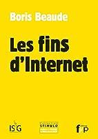 Les fins d'internet by Boris Beaude