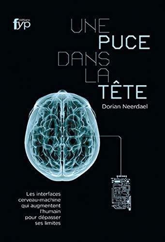 une-puce-dans-la-tete-les-interfaces-cerveau-machine-qui-augmentent-l-humain-pour-depasser-ses-limites