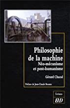 Philosophie de la machine by Chazal Gerard