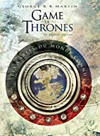 Game of Thrones - Toutes les cartes - tome 1…