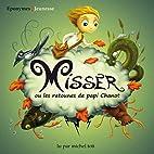 Misser Ou les Ratounes de Papi by Michel…