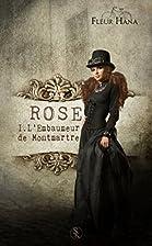 ROSE : L'embaumeur de Montmartre by…
