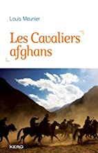 Les cavaliers afghans: récit by Louis…