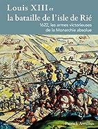 Louis XIII et la bataille de l'île de Rié…