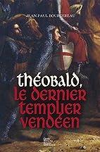 Theobald le Dernier Templier Vendeen by…