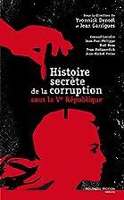 Histoire secrète de la corruption…