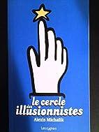 Le cercle des illusionnistes by Alexis…