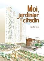 Moi jardinier citadin t.1 by Min-ho Choi