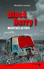 Black Berry ! : 10 petits Meaulnes by La…
