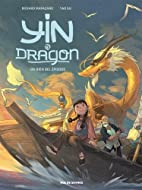 Yin et le dragon, Tome 1 : Créatures…