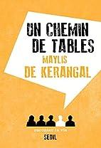 Un chemin de tables by Maylis de Kerangal