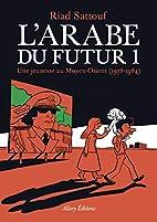 L'Arabe du futur: une jeunesse au…