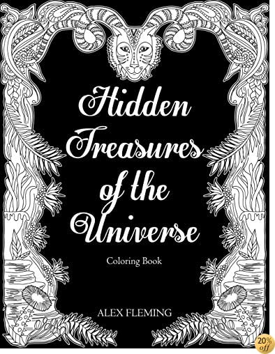 THidden Treasures Of The Universe: Midnight Edition: A Mystically Beautiful Coloring Book For Adults