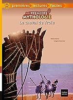 Le cheval de Troie- mythologie adapté - Helene Kerillis