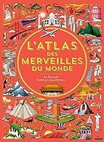 L'atlas des merveilles du monde - Lucy Letherland