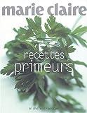 Cranston, Michele: Recettes primeurs de Marie-Claire (French Edition)