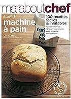 Pain maison : Spécial machine à pain by…