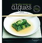 Cuisiner les algues by Laure Kié
